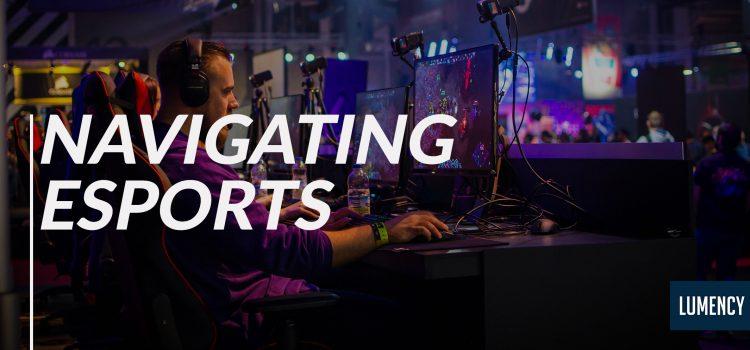 Navigating Esports