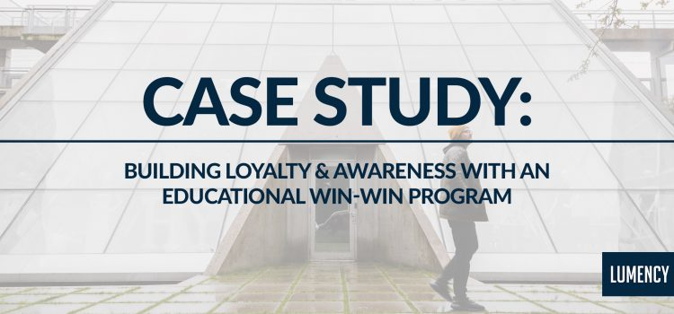 Building Loyalty & Awareness with an Educational Win-Win Program