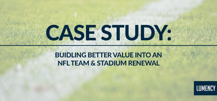 Building Better Value into an NFL Team & Stadium Renewal