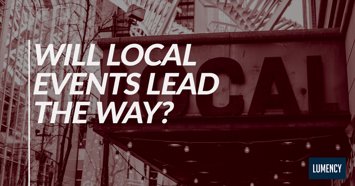 Will Local Events Lead The Way?